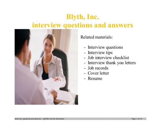 Blyth, Inc. interview questions and answers Related materials: - Interview questions - Interview tips - Job interview chec...