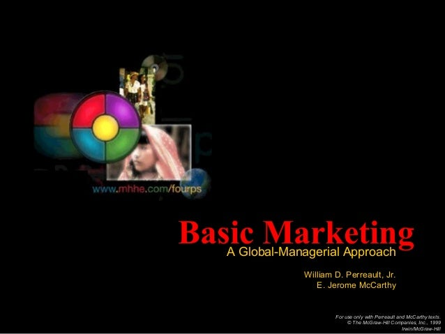 Basic Marketing   A Global-Managerial Approach               William D. Perreault, Jr.                  E. Jerome McCarthy...