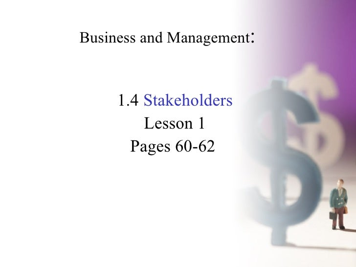 Business and Management : 1.4  Stakeholders Lesson 1 Pages 60-62