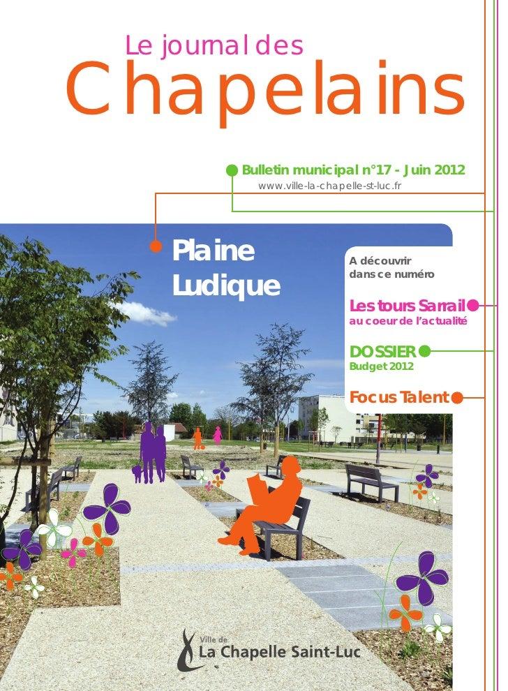 Le journal desChapelains          Bulletin municipal n°17 - Juin 2012            www.ville-la-chapelle-st-luc.fr    Plaine...