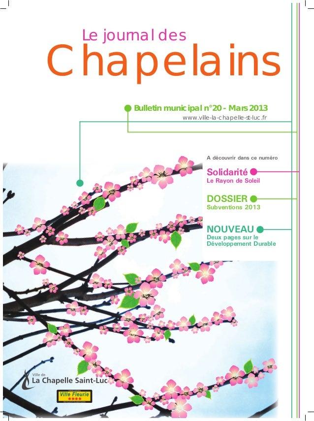 Le journal desChapelains        Bulletin municipal n°20 - Mars 2013                    www.ville-la-chapelle-st-luc.fr    ...