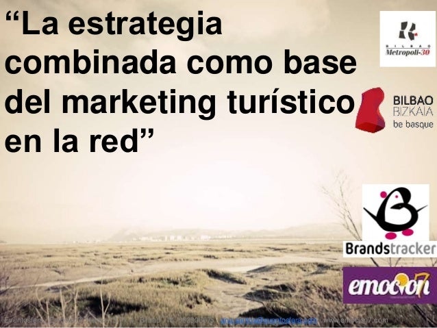 """""""La estrategia combinada como base del marketing turístico en la red""""  Eventosfera · Emoción7· Henao 13 Pl. 4 · Bilbao · M..."""