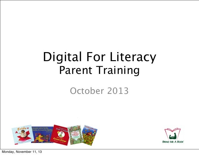 Digital For Literacy Parent Training October 2013  Monday, November 11, 13