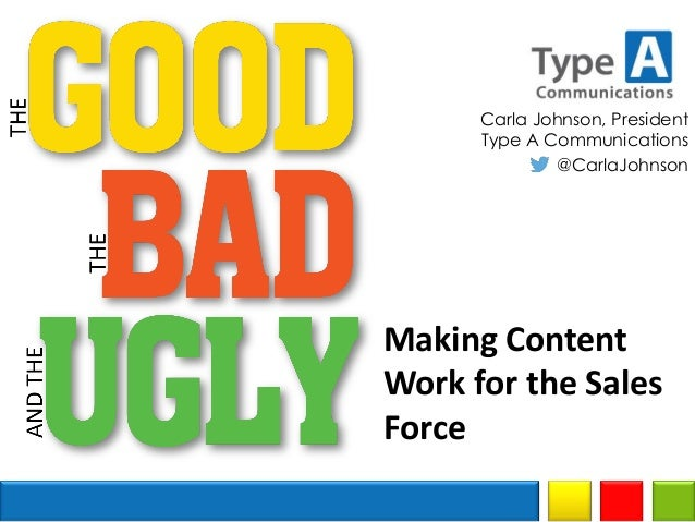The Good, The Bad and The Ugly: Making Content Work for the Sales Force