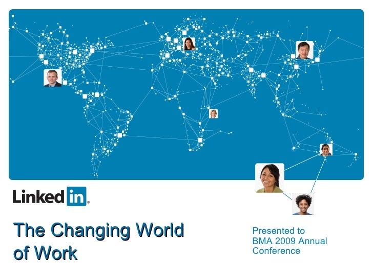 Presented to BMA 2009 Annual Conference The Changing World  of Work