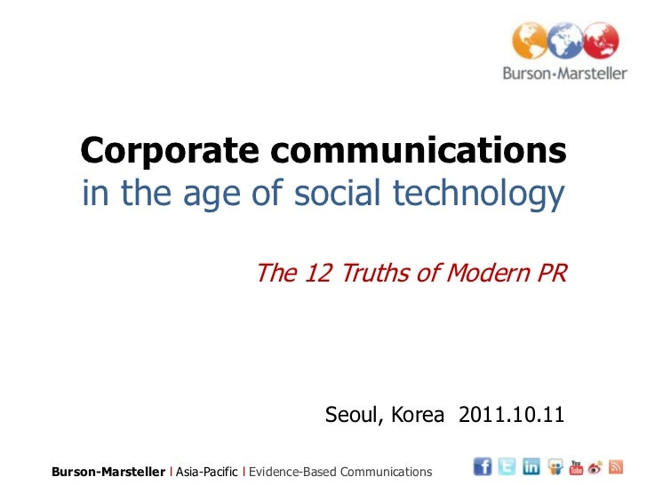 Corporate communications    in the age of social technology                                 The 12 Truths of Modern PR    ...