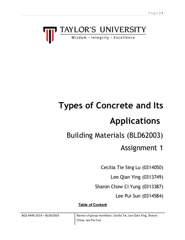 P a g e | 1 Types of Concrete and Its Applications Building Materials (BLD62003) Assignment 1 Cecilia Tie Sing Lu (0314050...