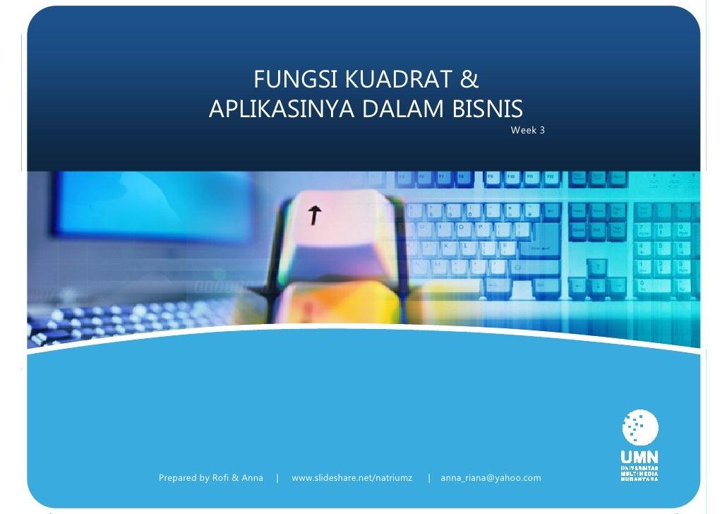 Bmath w3 Fungsi Kuadrat dan Aplikasinya dalam Bisnis