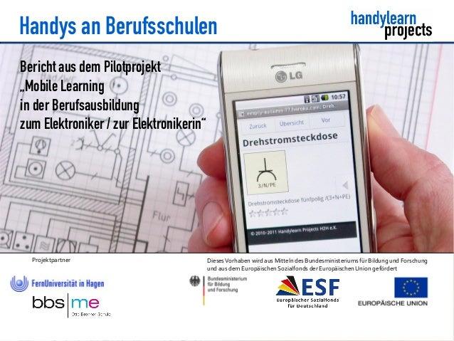 Handys an Berufsschulen DiesesVorhaben wird aus Mitteln des Bundesministeriums für Bildung und Forschung und aus dem Europ...