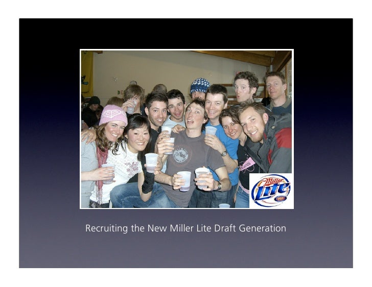Recruiting the New Miller Lite Draft Generation