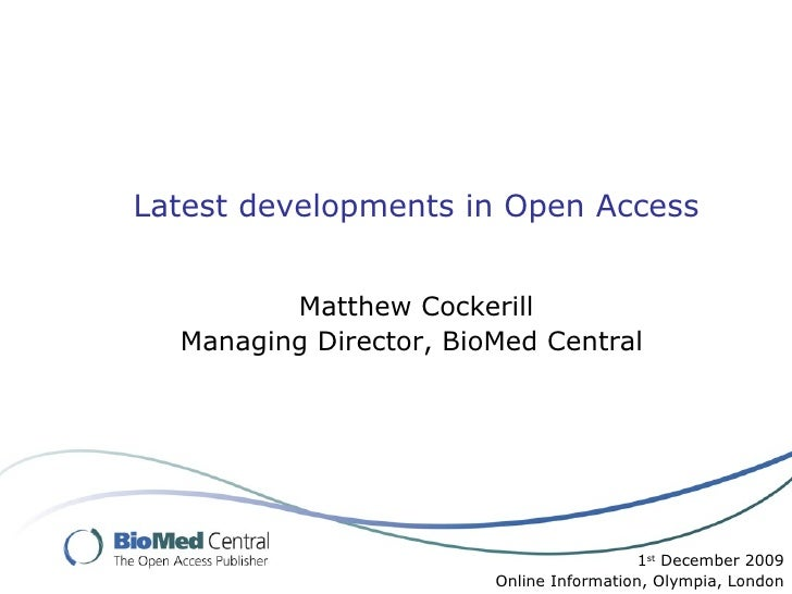 Bmc Online2009 Latestdevelopmentsinopenaccess