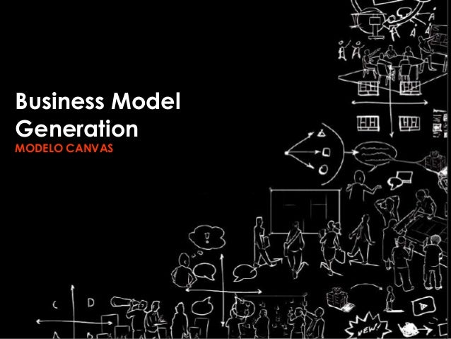 Business ModelGenerationMODELO CANVAS