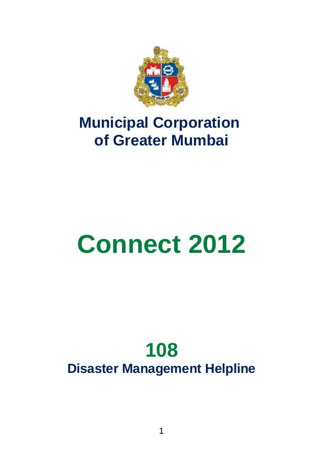 Municipal Corporationof Greater MumbaiConnect 2012108Disaster Management Helpline1