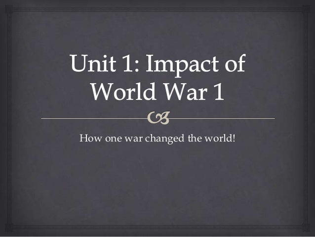 How one war changed the world!