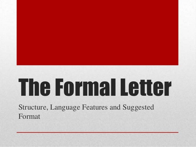 The Formal LetterStructure, Language Features and SuggestedFormat