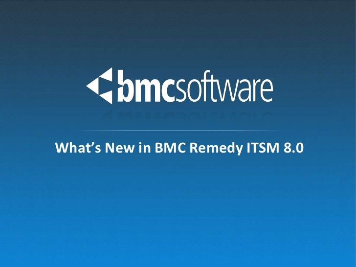 What's New in BMC Remedy ITSM 8.0