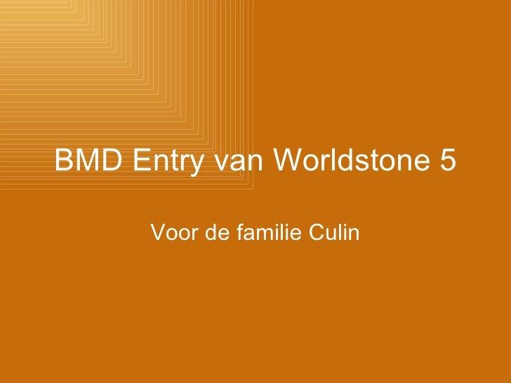 BMD Entry van Worldstone 5 Voor de familie Culin