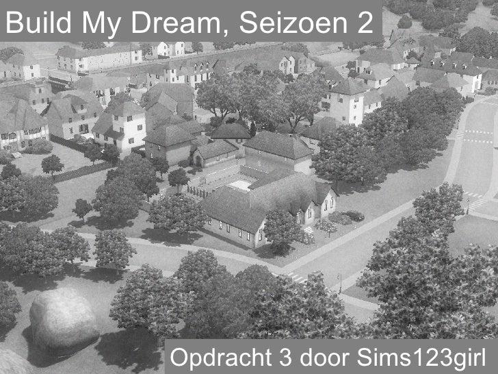Build My Dream, Seizoen 2 Opdracht 3 door Sims123girl