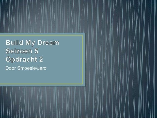 Build My Dream 5 Opdracht 2