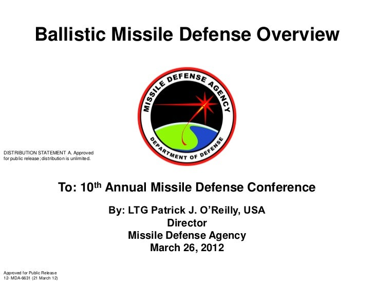 Ballistic Missile Defense OverviewDISTRIBUTION STATEMENT A. Approvedfor public release; distribution is unlimited.        ...