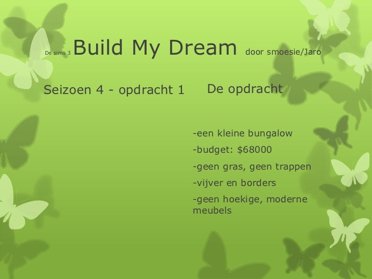 Build My Dream seizoen4 opdracht1 Smoesie