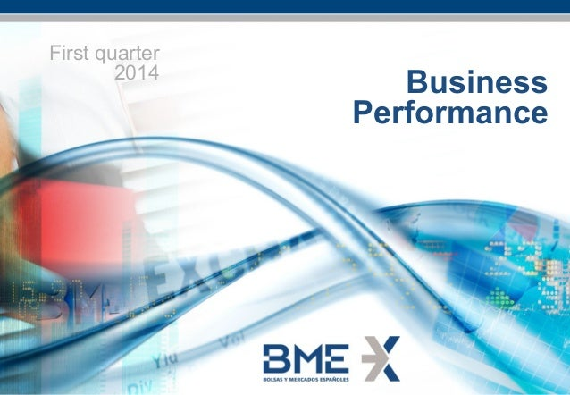 - 1 - April 2014 Business Evolution January – March 2014 Business Performance First quarter 2014