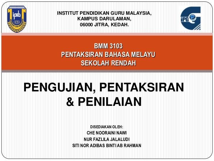 INSTITUT PENDIDIKAN GURU MALAYSIA,            KAMPUS DARULAMAN,             06000 JITRA, KEDAH.              BMM 3103     ...