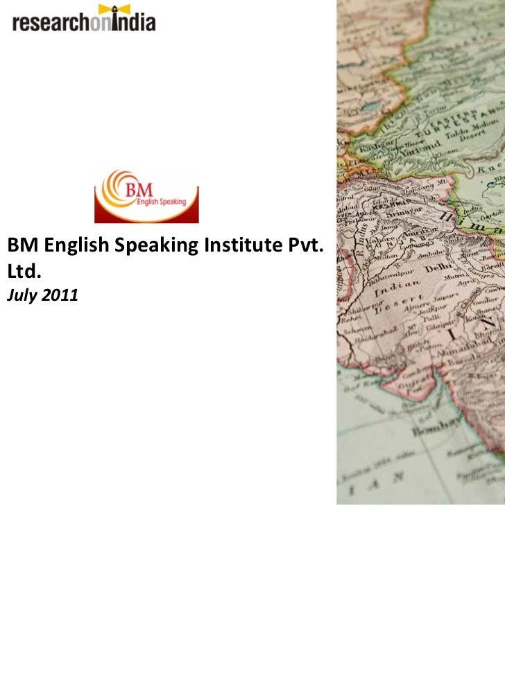 BM English Speaking Institute Pvt.Ltd.July 2011