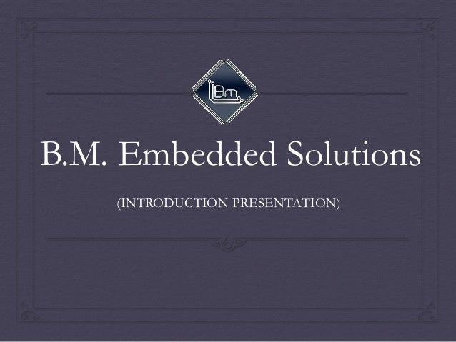 B.M. Embedded Solution (Introduction)