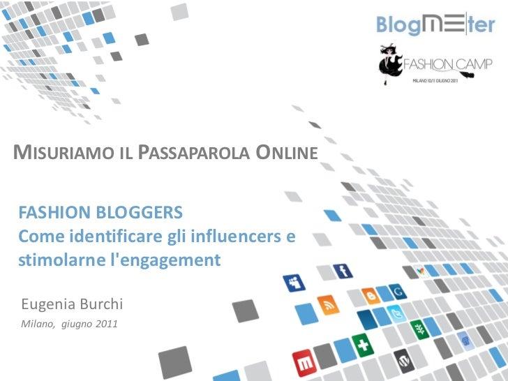 MISURIAMO IL PASSAPAROLA ONLINEFASHION BLOGGERSCome identificare gli influencers estimolarne lengagementEugenia BurchiMila...