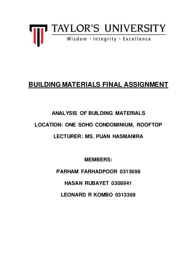 BUILDING MATERIALS FINAL ASSIGNMENT ANALYSIS OF BUILDING MATERIALS LOCATION: ONE SOHO CONDOMINIUM, ROOFTOP LECTURER: MS. P...