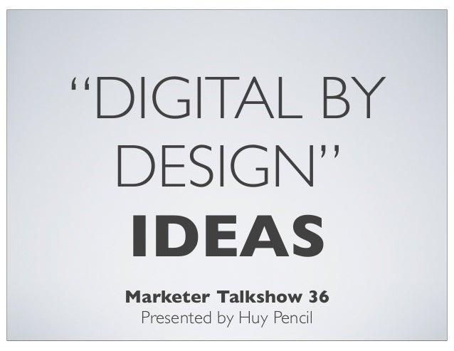 """""""Digital by design"""" ideas"""