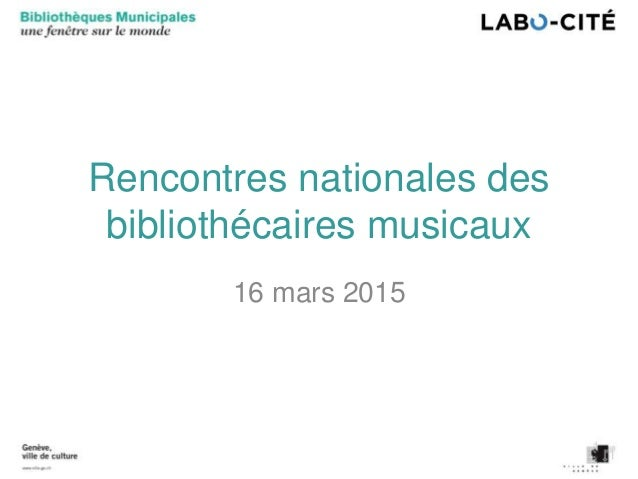Rencontres nationales des bibliothécaires musicaux 16 mars 2015