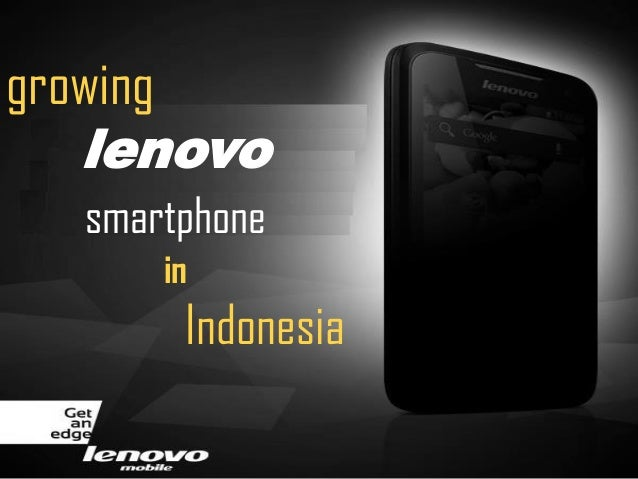 growing   lenovo  smartphone      in       Indonesia