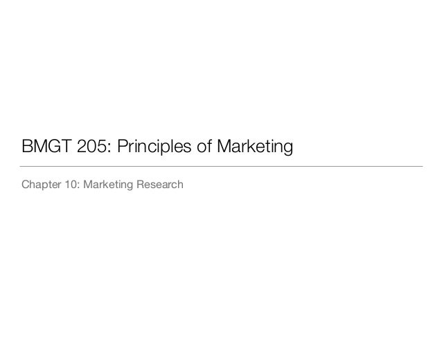 BMGT 205: Principles of Marketing Chapter 10: Marketing Research