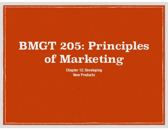 BMGT 205: Principles of Marketing Chapter 12: Developing  New Products