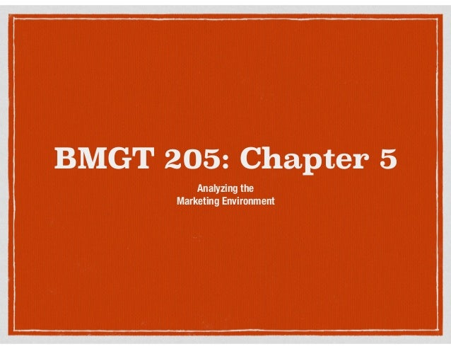 BMGT 205: Chapter 5 Analyzing the 