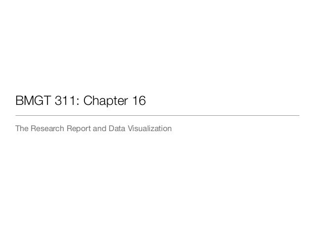 BMGT 311: Chapter 16  The Research Report and Data Visualization