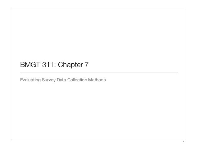 BMGT 311: Chapter 7 Evaluating Survey Data Collection Methods 1