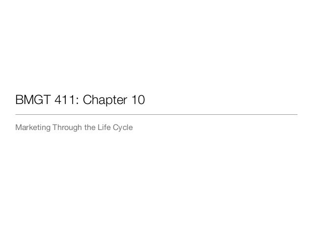 BMGT 411: Chapter 10 Marketing Through the Life Cycle