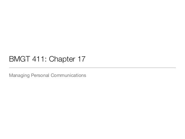 BMGT 411: Chapter 17  Managing Personal Communications