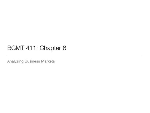 BGMT 411: Chapter 6 Analyzing Business Markets