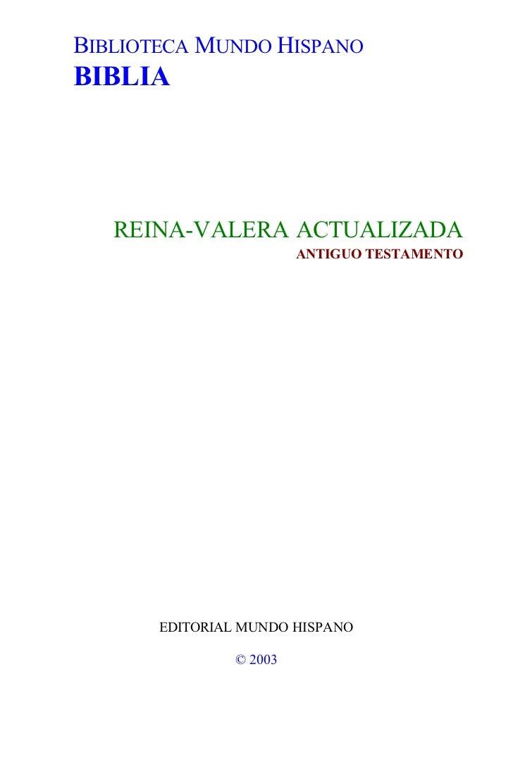 BIBLIOTECA MUNDO HISPANOBIBLIA   REINA-VALERA ACTUALIZADA                        ANTIGUO TESTAMENTO       EDITORIAL MUNDO ...