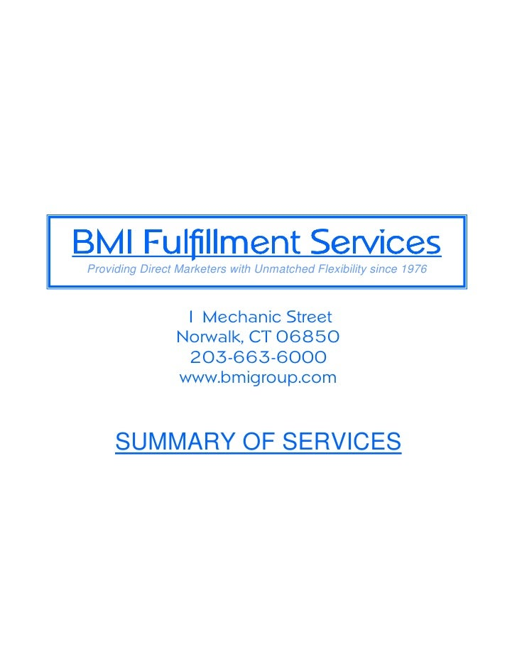 BMI Fulfillment Services Providing Direct Marketers with Unmatched Flexibility since 1976                     1 Mechanic S...