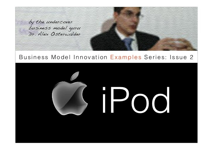 by the undercover   business model guru   Dr. Alex Osterwalder !    Business Model Innovation Examples Series: Issue 2    ...