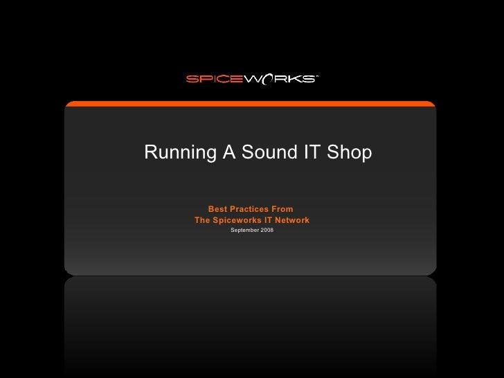 Interop 08 - Spiceworks - Running a Sound IT Shop