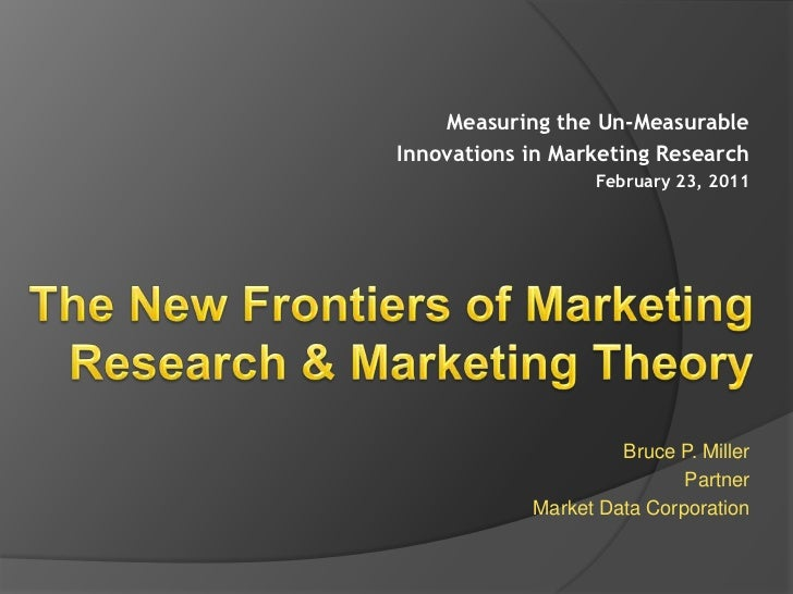 The New Frontiers of Marketing Research & Marketing Theory