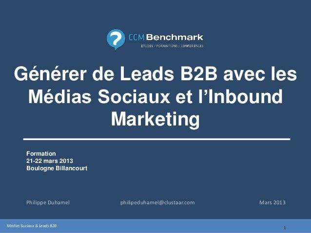 Générer de Leads B2B avec les    Médias Sociaux et l'Inbound             Marketing          Formation          21-22 mars ...