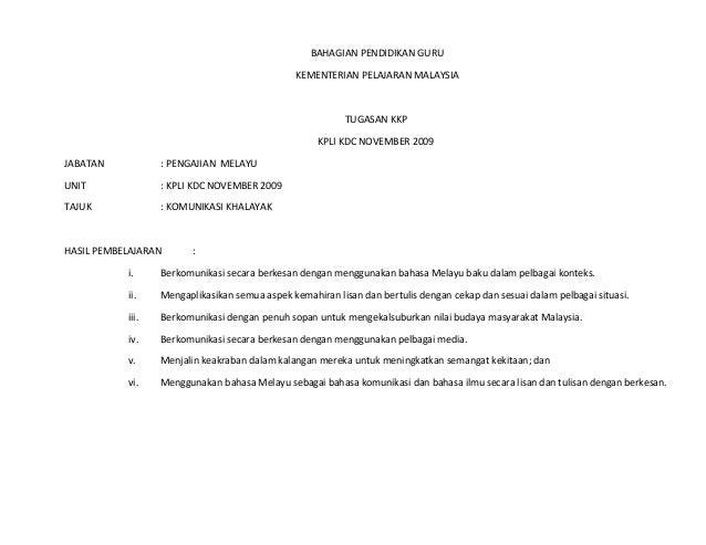 BAHAGIAN PENDIDIKAN GURU KEMENTERIAN PELAJARAN MALAYSIA TUGASAN KKP KPLI KDC NOVEMBER 2009 JABATAN : PENGAJIAN MELAYU UNIT...