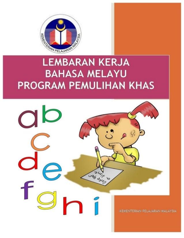LEMBARAN KERJABAHASA MELAYUPROGRAM PEMULIHAN KHASBAHAGIAN PENDIDIKAN KHASKEMENTERIAN PENDIDIKAN MALAYSIA2012